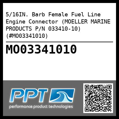 5/16IN. Barb Female Fuel Line Engine Connector (MOELLER MARINE PRODUCTS P/N 033410-10) (#MO03341010) - Click Here to See Product Details