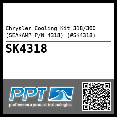 Chrysler Cooling Kit 318/360 (SEAKAMP P/N 4318) (#SK4318) - Click Here to See Product Details