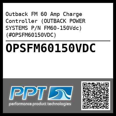 Outback FM 60 Amp Charge Controller (OUTBACK POWER SYSTEMS P/N FM60-150Vdc) (#OPSFM60150VDC) - Click Here to See Product Details