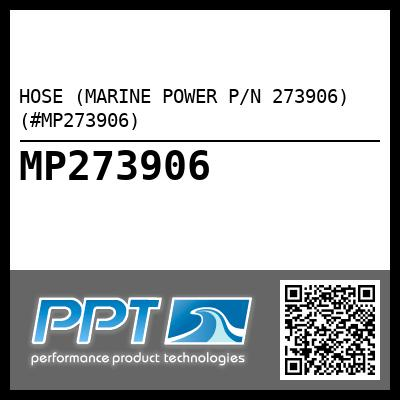 HOSE (MARINE POWER P/N 273906) (#MP273906) - Click Here to See Product Details