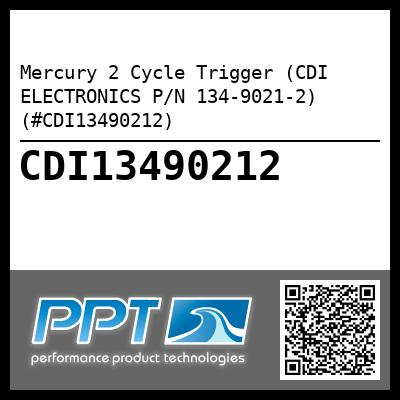 Mercury 2 Cycle Trigger (CDI ELECTRONICS P/N 134-9021-2) (#CDI13490212) - Click Here to See Product Details