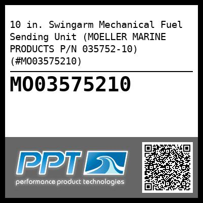 10 in. Swingarm Mechanical Fuel Sending Unit (MOELLER MARINE PRODUCTS P/N 035752-10) (#MO03575210) - Click Here to See Product Details