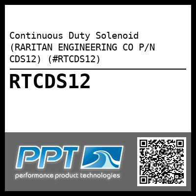 Continuous Duty Solenoid (RARITAN ENGINEERING CO P/N CDS12) (#RTCDS12) - Click Here to See Product Details