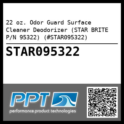 22 oz. Odor Guard Surface Cleaner Deodorizer (STAR BRITE P/N 95322) (#STAR095322) - Click Here to See Product Details