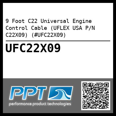 9 Foot C22 Universal Engine Control Cable (UFLEX USA P/N C22X09) (#UFC22X09) - Click Here to See Product Details