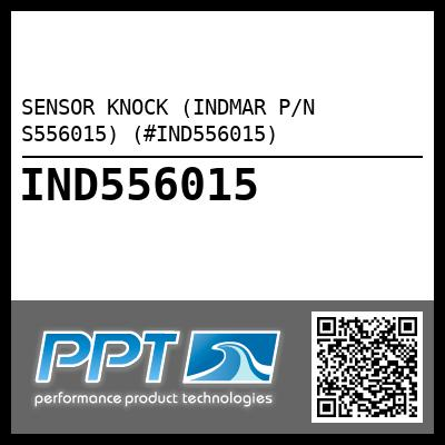 SENSOR KNOCK (INDMAR P/N S556015) (#IND556015) - Click Here to See Product Details