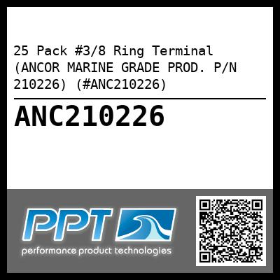 25 Pack #3/8 Ring Terminal (ANCOR MARINE GRADE PROD. P/N 210226) (#ANC210226) - Click Here to See Product Details