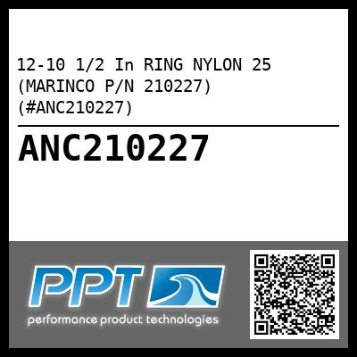 12-10 1/2 In RING NYLON 25 (MARINCO P/N 210227) (#ANC210227) - Click Here to See Product Details