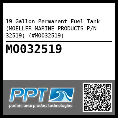 19 Gallon Permanent Fuel Tank (MOELLER MARINE PRODUCTS P/N 32519) (#MO032519) - Click Here to See Product Details