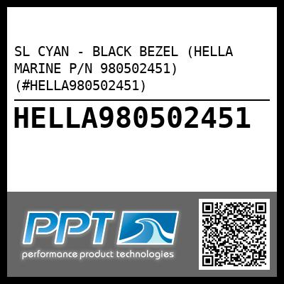 SL CYAN - BLACK BEZEL (HELLA MARINE P/N 980502451) (#HELLA980502451) - Click Here to See Product Details