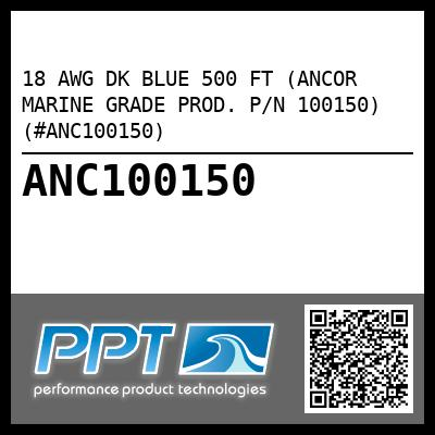 18 AWG DK BLUE 500 FT (ANCOR MARINE GRADE PROD. P/N 100150) (#ANC100150) - Click Here to See Product Details