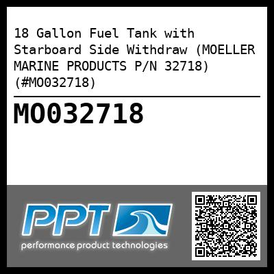 18 Gallon Fuel Tank with Starboard Side Withdraw (MOELLER MARINE PRODUCTS P/N 32718) (#MO032718) - Click Here to See Product Details
