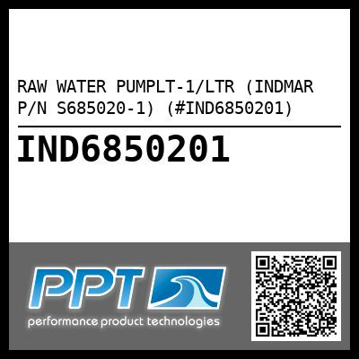 RAW WATER PUMPLT-1/LTR (INDMAR P/N S685020-1) (#IND6850201) - Click Here to See Product Details