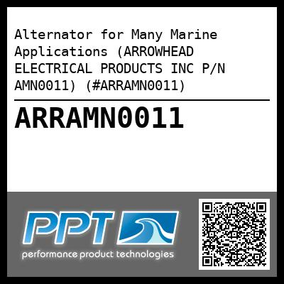 Alternator for Many Marine Applications (ARROWHEAD ELECTRICAL PRODUCTS INC P/N AMN0011) (#ARRAMN0011) - Click Here to See Product Details