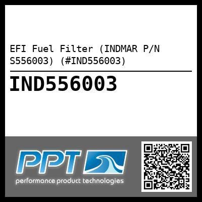 EFI Fuel Filter (INDMAR P/N S556003) (#IND556003) - Click Here to See Product Details