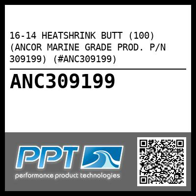 16-14 HEATSHRINK BUTT (100) (ANCOR MARINE GRADE PROD. P/N 309199) (#ANC309199) - Click Here to See Product Details