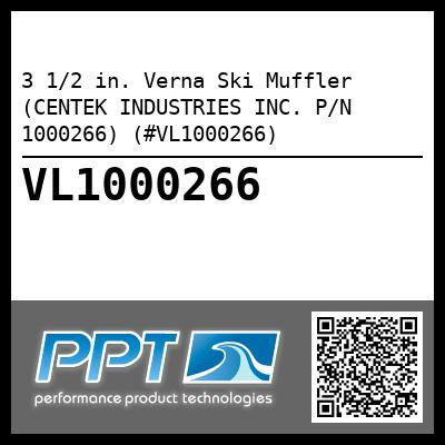 3 1/2 in. Verna Ski Muffler (CENTEK INDUSTRIES INC. P/N 1000266) (#VL1000266) - Click Here to See Product Details