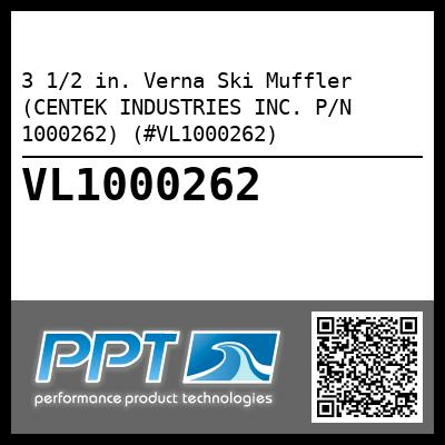 3 1/2 in. Verna Ski Muffler (CENTEK INDUSTRIES INC. P/N 1000262) (#VL1000262) - Click Here to See Product Details
