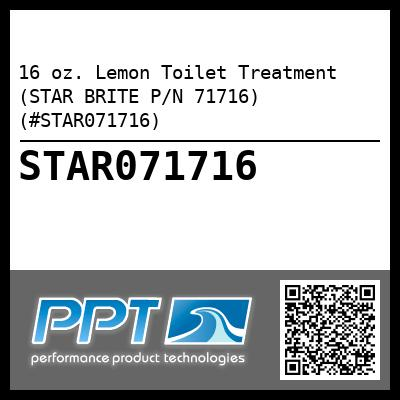 16 oz. Lemon Toilet Treatment (STAR BRITE P/N 71716) (#STAR071716) - Click Here to See Product Details
