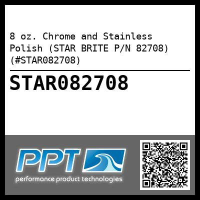 8 oz. Chrome and Stainless Polish (STAR BRITE P/N 82708) (#STAR082708) - Click Here to See Product Details