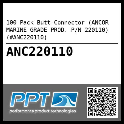 100 Pack Butt Connector (ANCOR MARINE GRADE PROD. P/N 220110) (#ANC220110) - Click Here to See Product Details