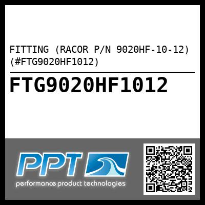 FITTING (RACOR P/N 9020HF-10-12) (#FTG9020HF1012) - Click Here to See Product Details