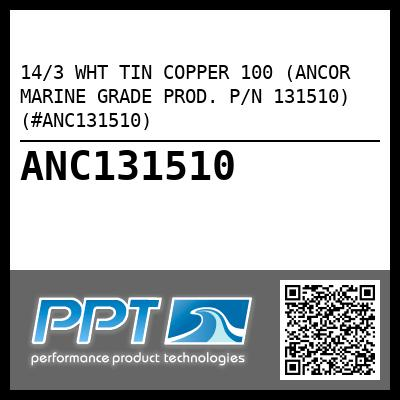 14/3 WHT TIN COPPER 100 (ANCOR MARINE GRADE PROD. P/N 131510) (#ANC131510) - Click Here to See Product Details