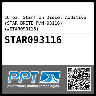 16 oz. StarTron Diesel Additive (STAR BRITE P/N 93116) (#STAR093116) - Click Here to See Product Details