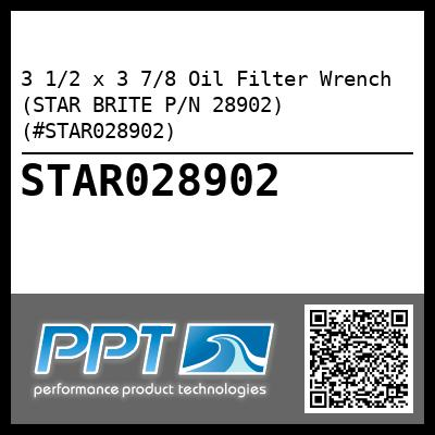3 1/2 x 3 7/8 Oil Filter Wrench (STAR BRITE P/N 28902) (#STAR028902) - Click Here to See Product Details