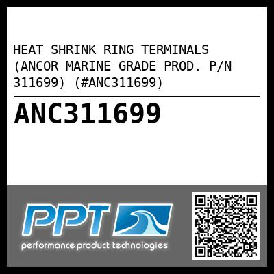 HEAT SHRINK RING TERMINALS (ANCOR MARINE GRADE PROD. P/N 311699) (#ANC311699) - Click Here to See Product Details