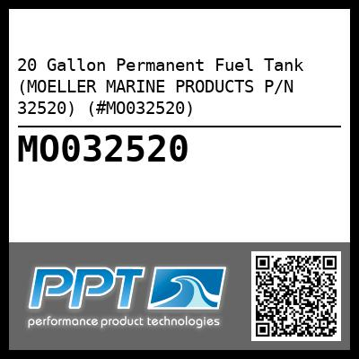 20 Gallon Permanent Fuel Tank (MOELLER MARINE PRODUCTS P/N 32520) (#MO032520) - Click Here to See Product Details