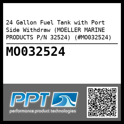 24 Gallon Fuel Tank with Port Side Withdraw (MOELLER MARINE PRODUCTS P/N 32524) (#MO032524) - Click Here to See Product Details