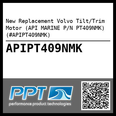 New Replacement Volvo Tilt/Trim Motor (API MARINE P/N PT409NMK) (#APIPT409NMK) - Click Here to See Product Details