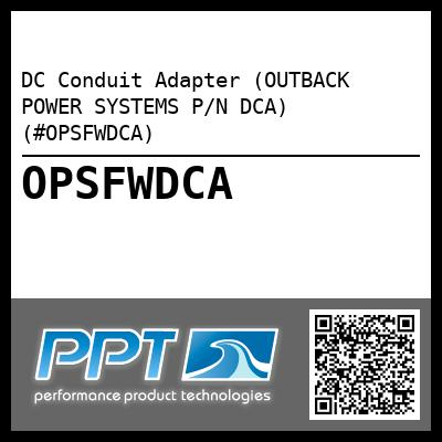 DC Conduit Adapter (OUTBACK POWER SYSTEMS P/N DCA) (#OPSFWDCA) - Click Here to See Product Details