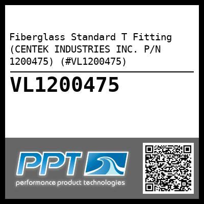 Fiberglass Standard T Fitting (CENTEK INDUSTRIES INC. P/N 1200475) (#VL1200475) - Click Here to See Product Details