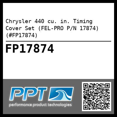 Chrysler 440 cu. in. Timing Cover Set (FEL-PRO P/N 17874) (#FP17874) - Click Here to See Product Details