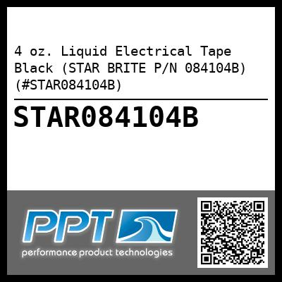 4 oz. Liquid Electrical Tape Black (STAR BRITE P/N 084104B) (#STAR084104B) - Click Here to See Product Details