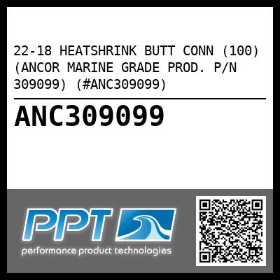 22-18 HEATSHRINK BUTT CONN (100) (ANCOR MARINE GRADE PROD. P/N 309099) (#ANC309099) - Click Here to See Product Details
