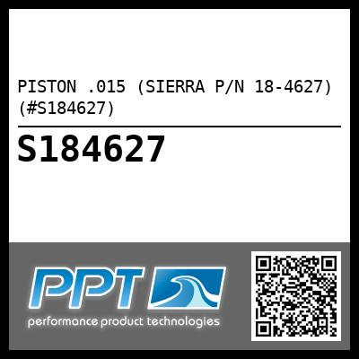 PISTON .015 (SIERRA P/N 18-4627) (#S184627) - Click Here to See Product Details