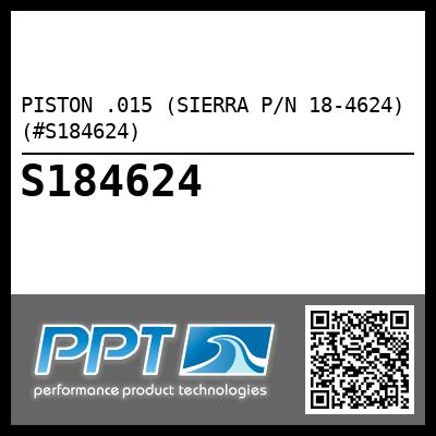 PISTON .015 (SIERRA P/N 18-4624) (#S184624) - Click Here to See Product Details