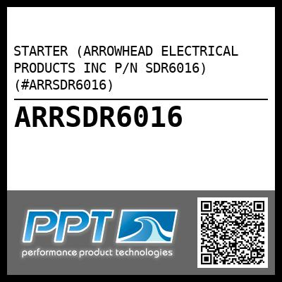 STARTER (ARROWHEAD ELECTRICAL PRODUCTS INC P/N SDR6016) (#ARRSDR6016) - Click Here to See Product Details