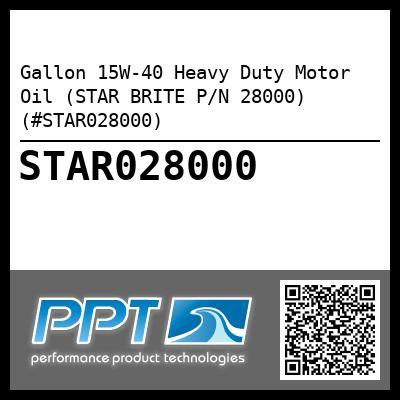 Gallon 15W-40 Heavy Duty Motor Oil (STAR BRITE P/N 28000) (#STAR028000) - Click Here to See Product Details