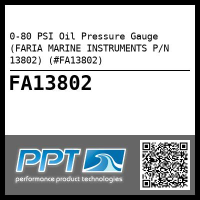 0-80 PSI Oil Pressure Gauge (FARIA MARINE INSTRUMENTS P/N 13802) (#FA13802) - Click Here to See Product Details