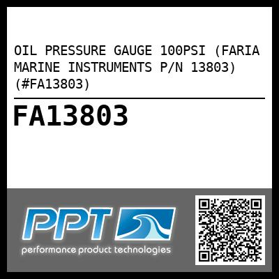 OIL PRESSURE GAUGE 100PSI (FARIA MARINE INSTRUMENTS P/N 13803) (#FA13803) - Click Here to See Product Details
