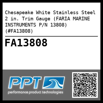 Chesapeake White Stainless Steel 2 in. Trim Gauge (FARIA MARINE INSTRUMENTS P/N 13808) (#FA13808) - Click Here to See Product Details