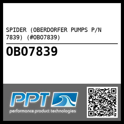 SPIDER (OBERDORFER PUMPS P/N 7839) (#OBO7839) - Click Here to See Product Details