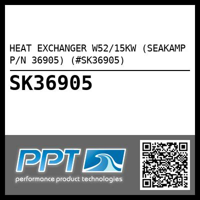 HEAT EXCHANGER W52/15KW (SEAKAMP P/N 36905) (#SK36905) - Click Here to See Product Details