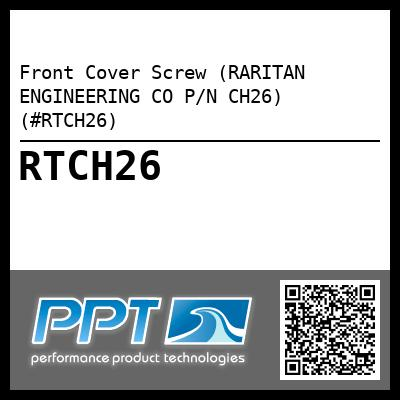 Front Cover Screw (RARITAN ENGINEERING CO P/N CH26) (#RTCH26) - Click Here to See Product Details