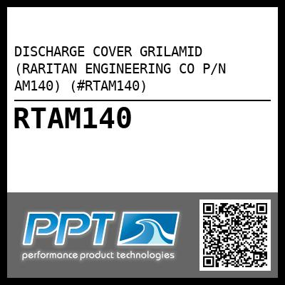 DISCHARGE COVER GRILAMID (RARITAN ENGINEERING CO P/N AM140) (#RTAM140) - Click Here to See Product Details