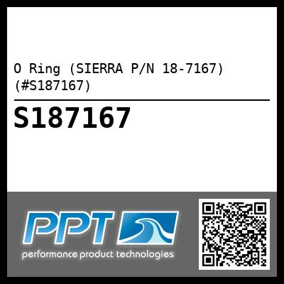 O Ring (SIERRA P/N 18-7167) (#S187167) - Click Here to See Product Details